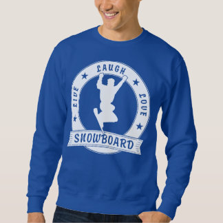 Live Laugh Love SNOWBOARD 2 Circle Sweatshirt
