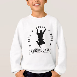 Live Laugh Love SNOWBOARD black text Sweatshirt