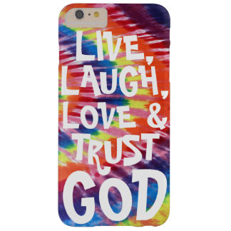 LIVE, LAUGH, LOVE & TRUST GOD BARELY THERE iPhone 6 PLUS CASE