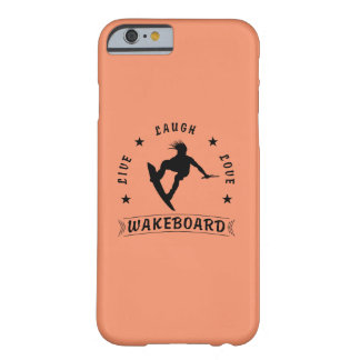 Live Laugh Love  WAKEBOARD 1 black text Barely There iPhone 6 Case