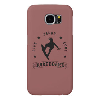 Live Laugh Love  WAKEBOARD 1 black text Samsung Galaxy S6 Cases
