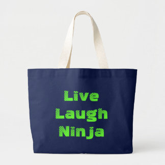 Live Laugh Ninja Large Tote Bag