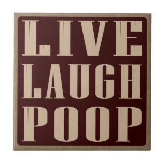 Live laugh poop humor saying tile