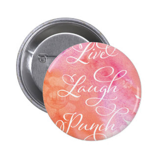 Live Laugh Punch 2 Inch Round Button