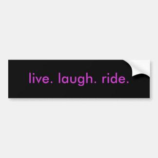 live. laugh. ride. bumper sticker