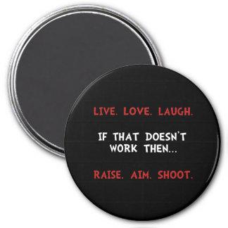 Live Laugh Shoot Magnet