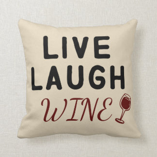 Live, Laugh, Wine pillow