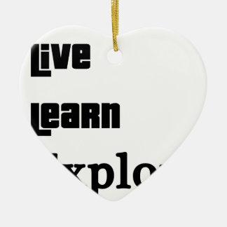 Live Learn Explore Ceramic Ornament