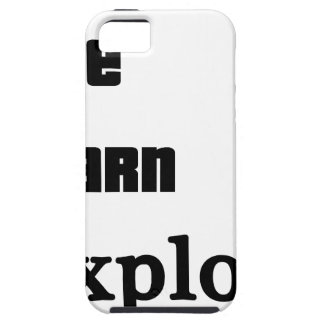 Live Learn Explore iPhone 5 Cover