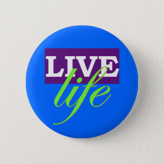 Live Life 2 Inch Round Button