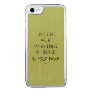 Live Life as if Everything is Rigged in your Favor Carved iPhone 8/7 Case
