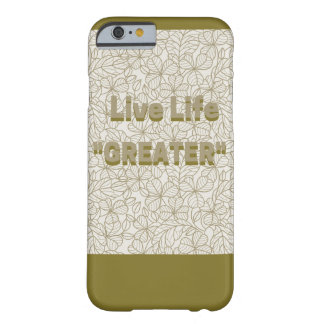 "Live Life ""GREATER"" iPhone Barely There Phone Case"