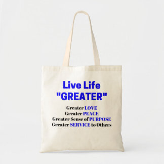 "Live Life ""GREATER"" Love Purpose Service Tote Bag"