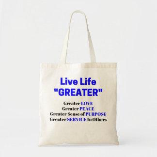 "Live Life ""GREATER"" Love Purpose Service Tote Bag"