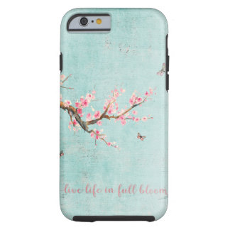 Live life in full bloom tough iPhone 6 case