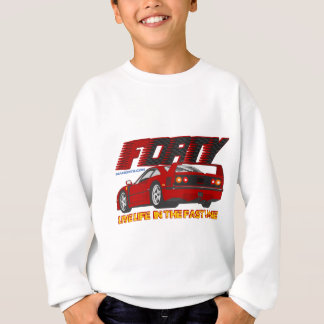 LIVE_LIFE_IN_THE_FAST_LANE: forty Sweatshirt