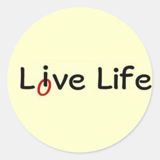Live Life, Love Life Round Stickers