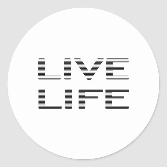 LIVE LIFE - strips - black and white. Classic Round Sticker