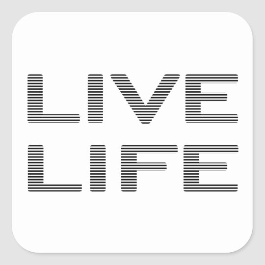 LIVE LIFE - strips - black and white. Square Sticker