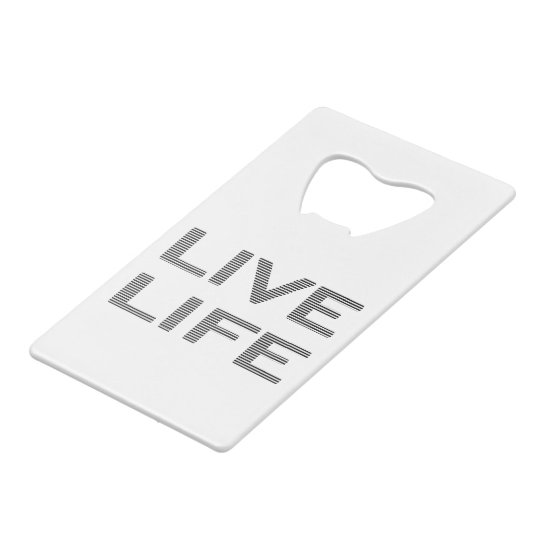 LIVE LIFE - strips - black and white. Wallet Bottle Opener
