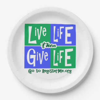 Live Life then Give Life Paper Plate
