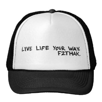 Live life your way. V1 Trucker Hat