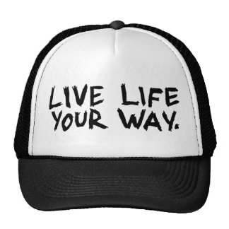 Live life your way. V2 Hats