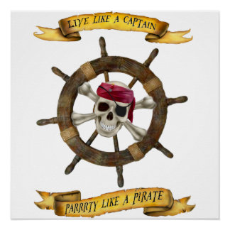 LIVE LIKE A CAPTAIN  PARTY LIKE A PIRATE POSTER