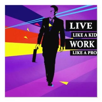 Live like a kid work like a pro Invitations