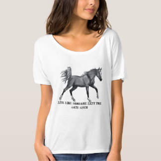 Live Like Someone Left the Gate Open-Arabian Shirt