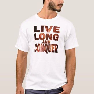 Live Long and Conquer T-Shirt