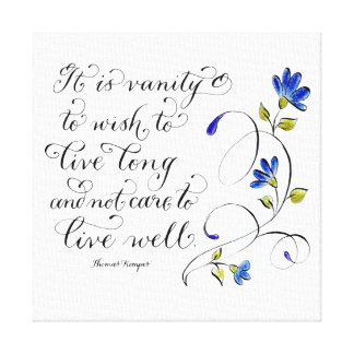 Live Long live well inspirational quote typography Canvas Print