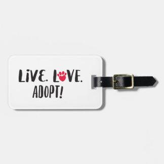 Live. Love. Adopt Tag