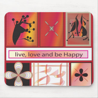 Live,love and be happy mouse pad