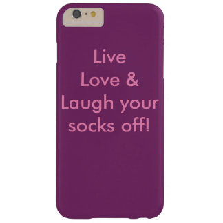 Live Love and Laugh your socks off! Barely There iPhone 6 Plus Case