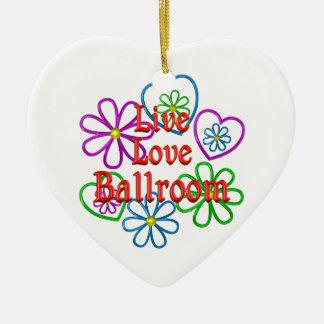 Live Love Ballroom Ceramic Ornament