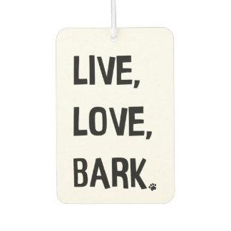 Live, Love, Bark Car Air Freshener