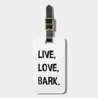 Live, Love, Bark Luggage Tag