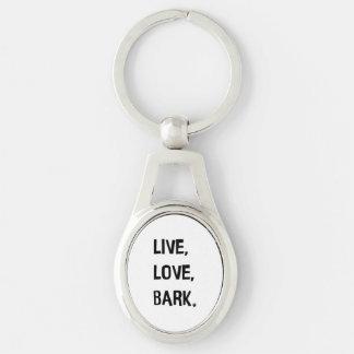 Live, Love, Bark Metal Keychain