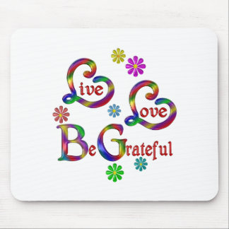 Live Love Be Grateful Mouse Pad