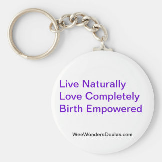 Live, Love, Birth Keychain