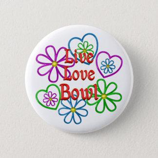 Live Love Bowl 2 Inch Round Button