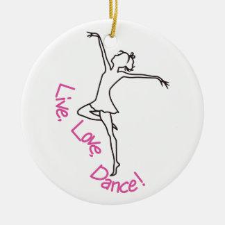 Live, Love, Dance! Ceramic Ornament
