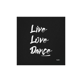 LIVE LOVE DANCE White Text Quote Canvas Print
