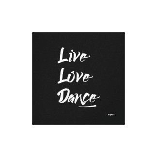 LIVE LOVE DANCE White Text Quote Canvas Print