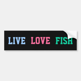 Live Love Fish Bright Car Bumper Sticker
