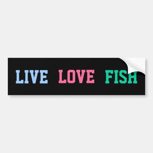 Live Love Fish Bright Bumper Stickers