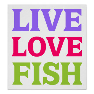 Live Love Fish Bright Posters
