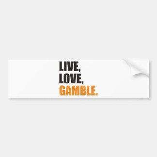 Live Love Gamble Bumper Stickers