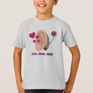 Live, Love, Hear Kids T T-Shirt
